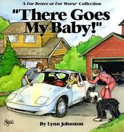 "Cover of: ""There goes my baby!"": a For better or for worse collection"