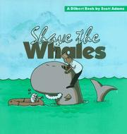 Cover of: Shave the whales | Scott Adams