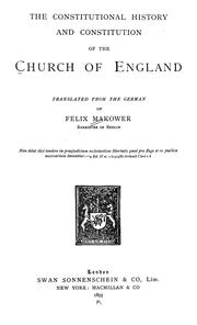 Cover of: The constitutional history and constitution of the Church of England | Felix Makower