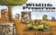 Cover of: Wildlife preserves: a Far side collection