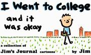 Cover of: I Went to College, and It Was Okay