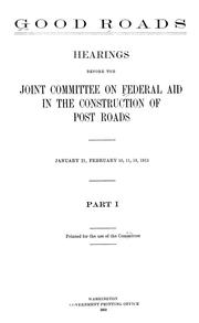Cover of: Good roads | United States. Congress. Joint Committee on Federal Aid in the Construction of Post Roads.