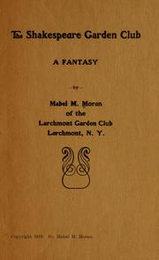 Cover of: The Shakespeare garden club | Mabel M. Moran