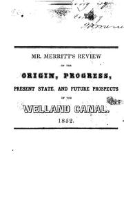 Cover of: Brief review of the origin, progress, present state, and future prospects of the Welland Canal | Merritt, William Hamilton