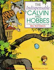 Cover of: The indispensable Calvin and Hobbes | Bill Watterson