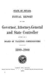 Cover of: Initial report of the governor, attorney-general and state controller acting as a Board of taxation commissioners | Nevada. Board of Taxation Commissioners.