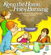 Cover of: Keep the home fries burning: a For Better or for worse collection