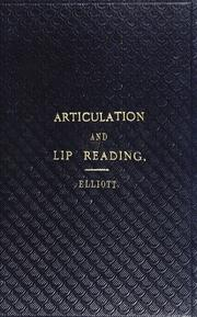 Cover of: A series of lessons in articulation and lip-reading | Richard Elliott