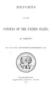 Cover of: Reports from the consuls of the United States [on taxation] | United States. Department of State.