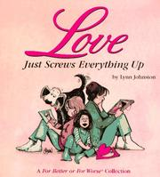 Cover of: Love just screws everything up