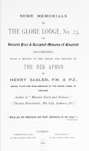 Cover of: Some memorials of the Globe Lodge, No. 23, of ancient free and accepted masons of England ...