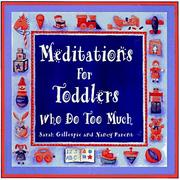Cover of: Meditations for toddlers who do too much | Sarah Gillespie