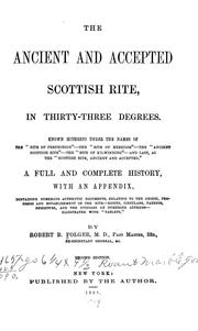 Cover of: The ancient and accepted Scottish rite, in thirty-three degrees | Robert B. Folger