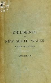 Cover of: Childbirth in New South Wales | Coghlan, T. A. Sir