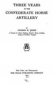 Cover of: Three years in the Confederate horse artillery | George Michael Neese