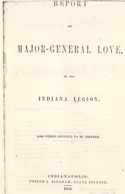 Cover of: Report of Major General Love, of the Indiana Legion. | Indiana. Legion.