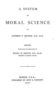 Cover of: A system of moral science | Laurens P. Hickok