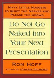 Cover of: Do not go naked into your next presentation | Ron Hoff