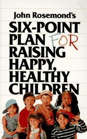 Cover of: John Rosemond's six-point plan for raising happy, healthy children | John K. Rosemond