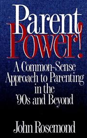 Parent power! by John K. Rosemond