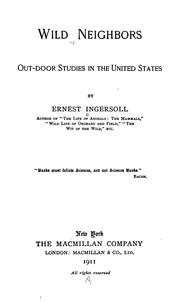 Cover of: Wild neighbors: out-door studies in the United States | Ernest Ingersoll