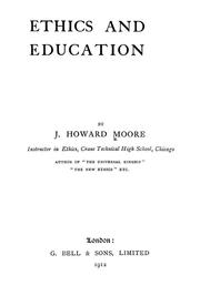 Cover of: Ethics and education | J. Howard Moore