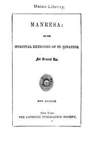 Manresa, or, the spiritual exercises of St. Ignatius