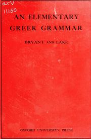 Cover of: An elementary Greek grammar | Ernest Edward Bryant
