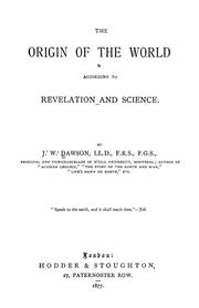 Cover of: The origin of the world according to revelation and science | John William Dawson
