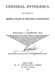Cover of: Cerebral hyperaemia, the result of mental strain or emotional disturbance | William Alexander Hammond