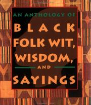 An anthology of black folk wit, wisdom, and sayings