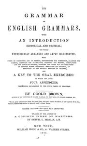 Cover of: The grammar of English grammars, with an introduction, historical and critical | Goold Brown