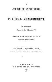 Cover of: A course of experiments in physical measurement | Harold Whiting