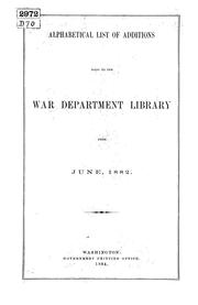 Cover of: Alphabetical list of additions made to the War Department Library | United States. War Dept. Library.