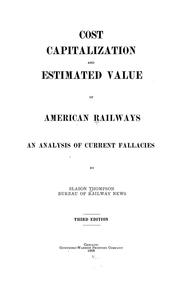 Cover of: Cost, capitalization and estimated value of American railways by