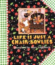 Life is just a chair of bowlies
