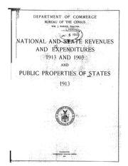 Cover of: National and state revenues and expenditures 1913 and 1903 and public properties of states 1913 | United States. Bureau of the Census