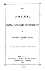 Cover of: The poems, sacred, passionate and humorous, of Nathaniel Parker Willis