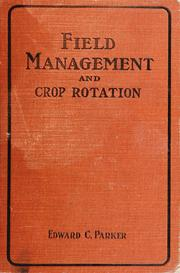 Cover of: Field management and crop rotation | Edward Cary Parker