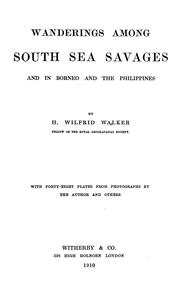 Cover of: Wanderings among South sea savages and in Borneo and the Philippines | H. Wilfrid Walker
