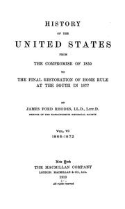 Cover of: History of the United States from the Compromise of 1850 to the final restoration of home rule at the South in 1877