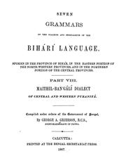 Cover of: Seven grammars of the dialects and subdialects of the Bihári language spoken in the province of Bihár, in the eastern portion of the North-western Provinces, and in the northern portion of the Central Provinces.. | George Abraham Grierson
