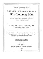 Cover of: Some account of the life and opinions of a fifth-monarchy-man | John Rogers