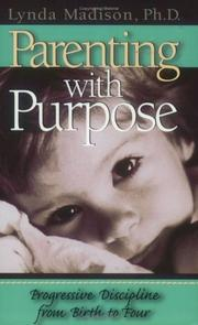 Cover of: Parenting with purpose | Lynda Madison