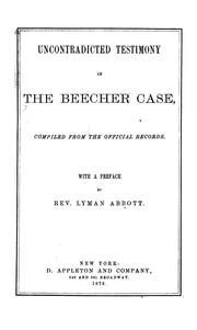 Cover of: Uncontradicted testimony in the Beecher case | Lyman Abbott