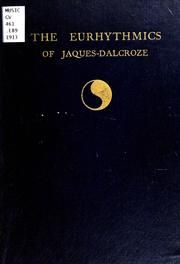 Cover of: The eurhythmics of Jaques-Dalcroze | Г‰mile Jaques-Dalcroze