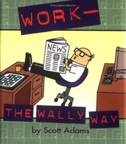 Cover of: Work--the Wally way | Scott Adams