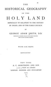 The historical geography of the Holy Land by Smith, George Adam Sir
