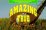 Cover of: Amazing but true golf facts | Bruce M. Nash
