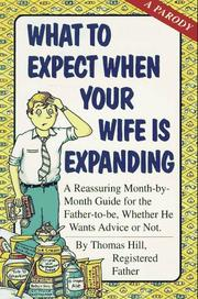 Cover of: What to expect when your wife is expanding | Thomas Hill